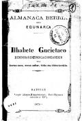 Almanaca berria edo egunaria : ilhabete gucietaco demboraren indicacionearekin eta bertce asco eman zahar, ticho eta ichtoriorekin.